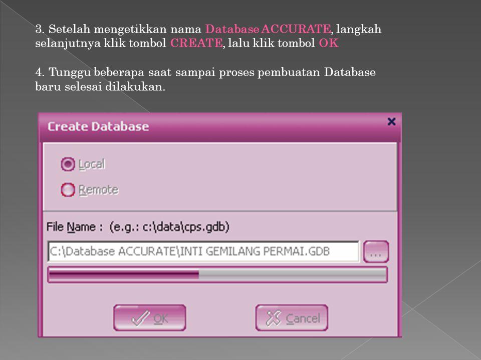 3. Setelah mengetikkan nama Database ACCURATE, langkah