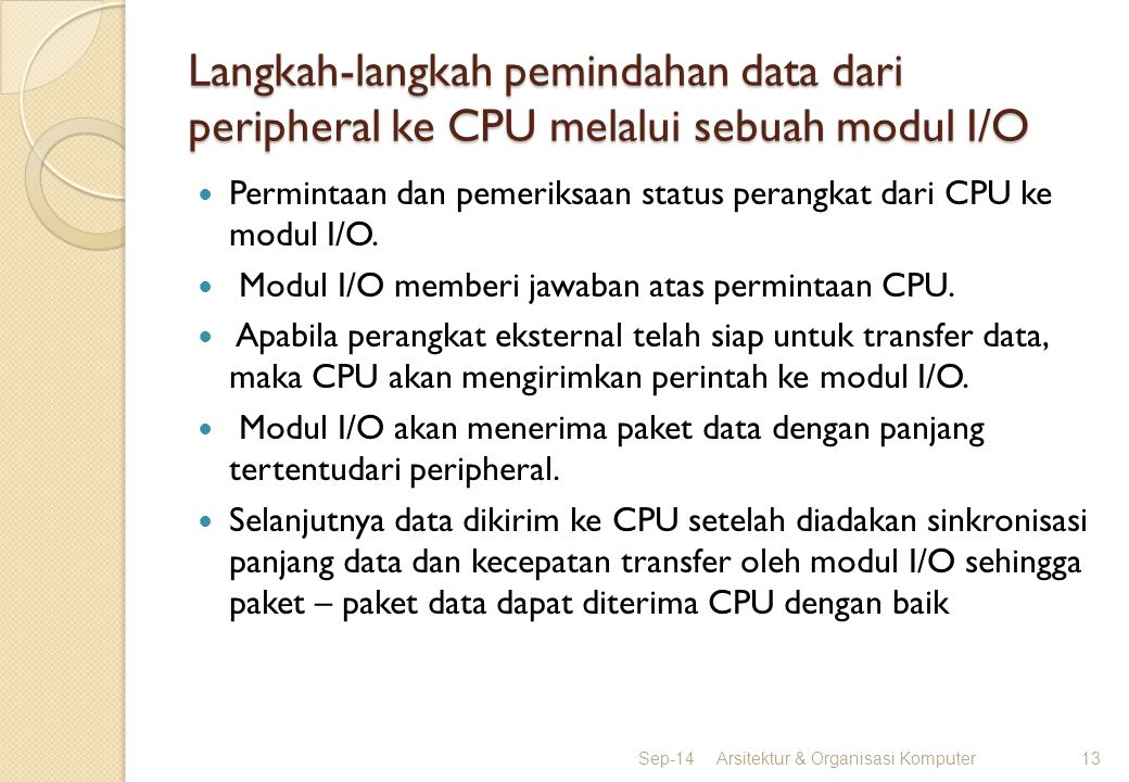 Langkah-langkah pemindahan data dari peripheral ke CPU melalui sebuah modul I/O