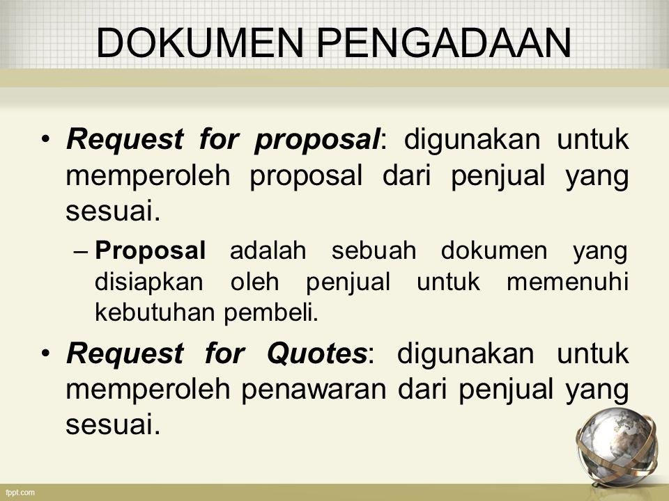 DOKUMEN PENGADAAN Request for proposal: digunakan untuk memperoleh proposal dari penjual yang sesuai.