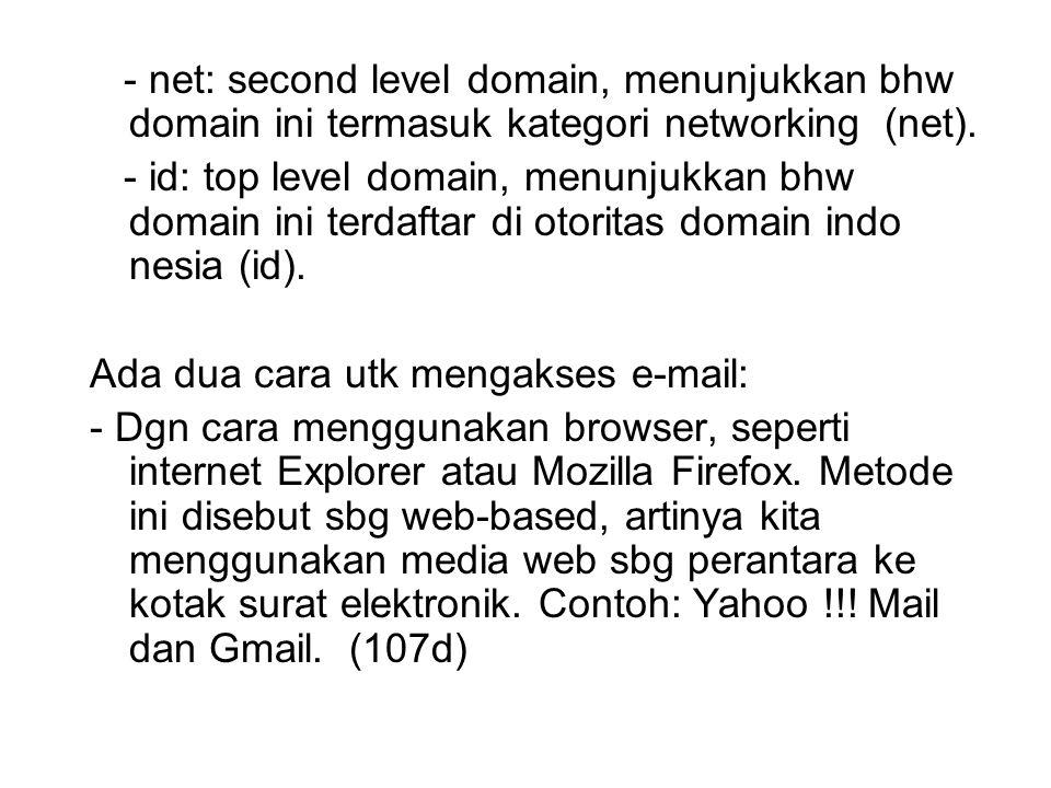 - net: second level domain, menunjukkan bhw domain ini termasuk kategori networking (net).