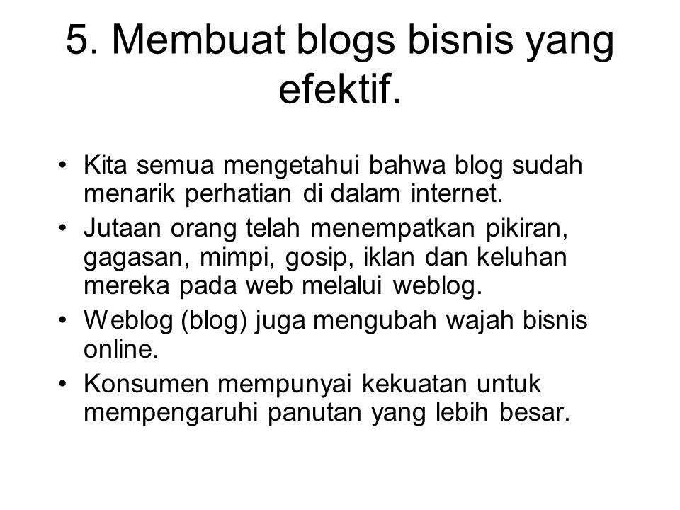 5. Membuat blogs bisnis yang efektif.