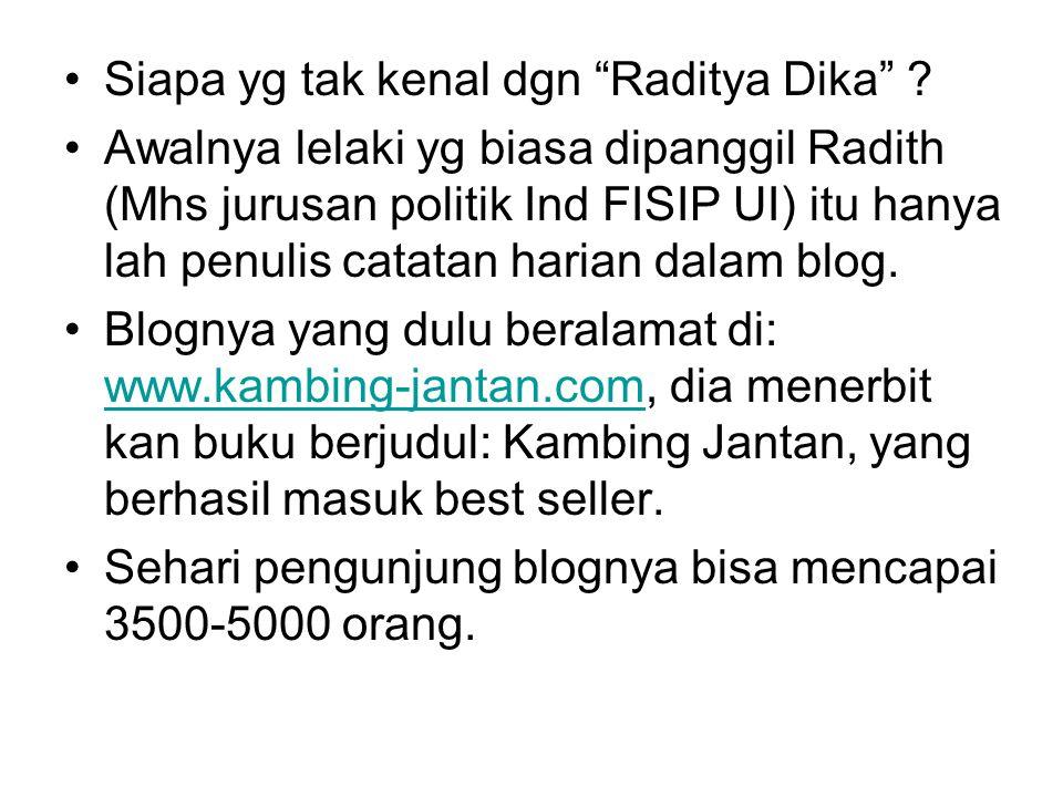 Siapa yg tak kenal dgn Raditya Dika