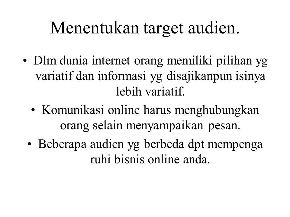 Menentukan target audien.
