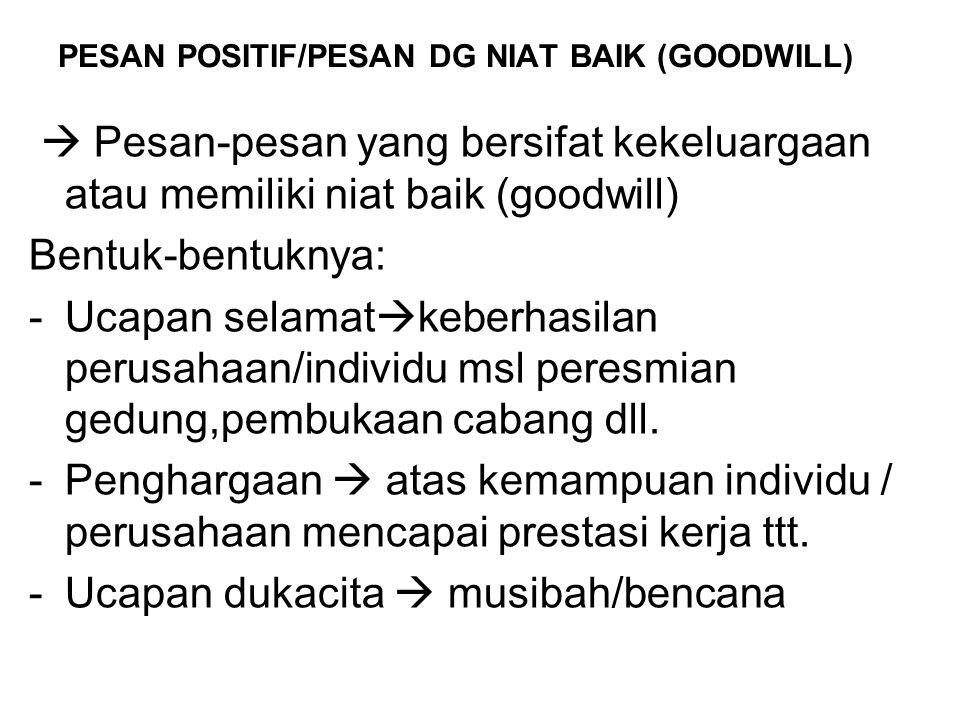 PESAN POSITIF/PESAN DG NIAT BAIK (GOODWILL)