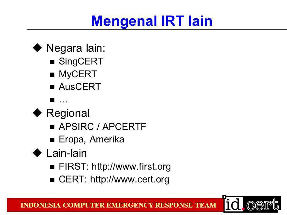 Mengenal IRT lain Negara lain: Regional Lain-lain SingCERT MyCERT