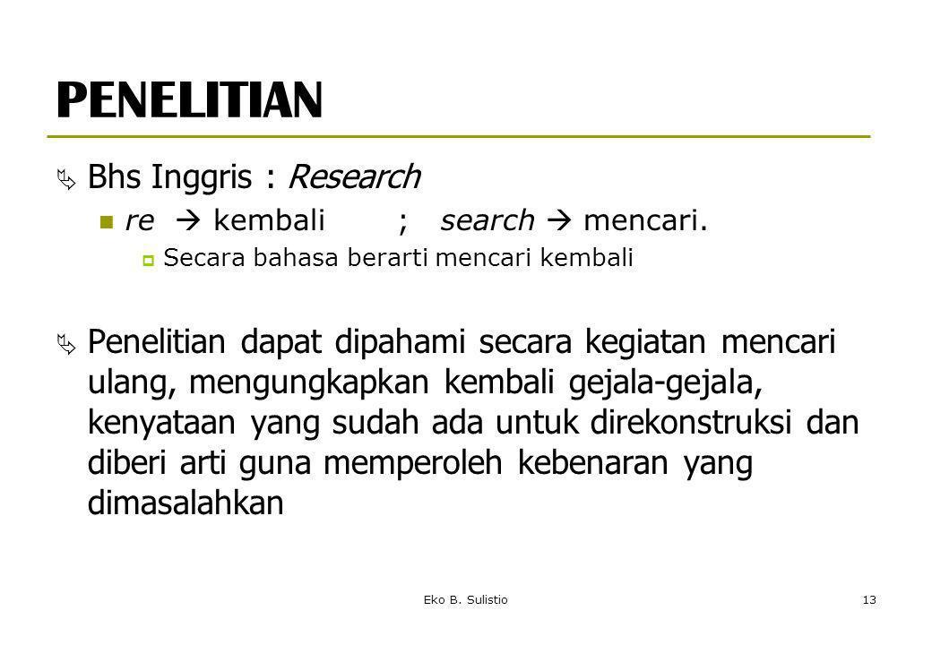 PENELITIAN Bhs Inggris : Research