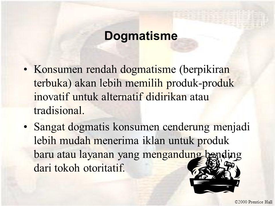 Dogmatisme Konsumen rendah dogmatisme (berpikiran terbuka) akan lebih memilih produk-produk inovatif untuk alternatif didirikan atau tradisional.