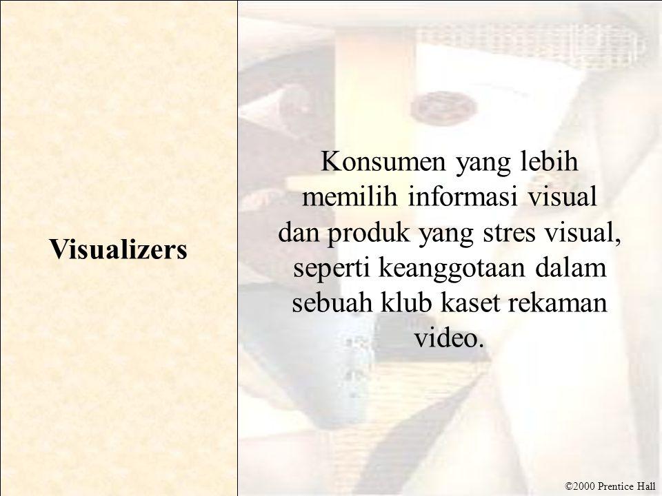 Visualizers Konsumen yang lebih memilih informasi visual dan produk yang stres visual, seperti keanggotaan dalam sebuah klub kaset rekaman video.