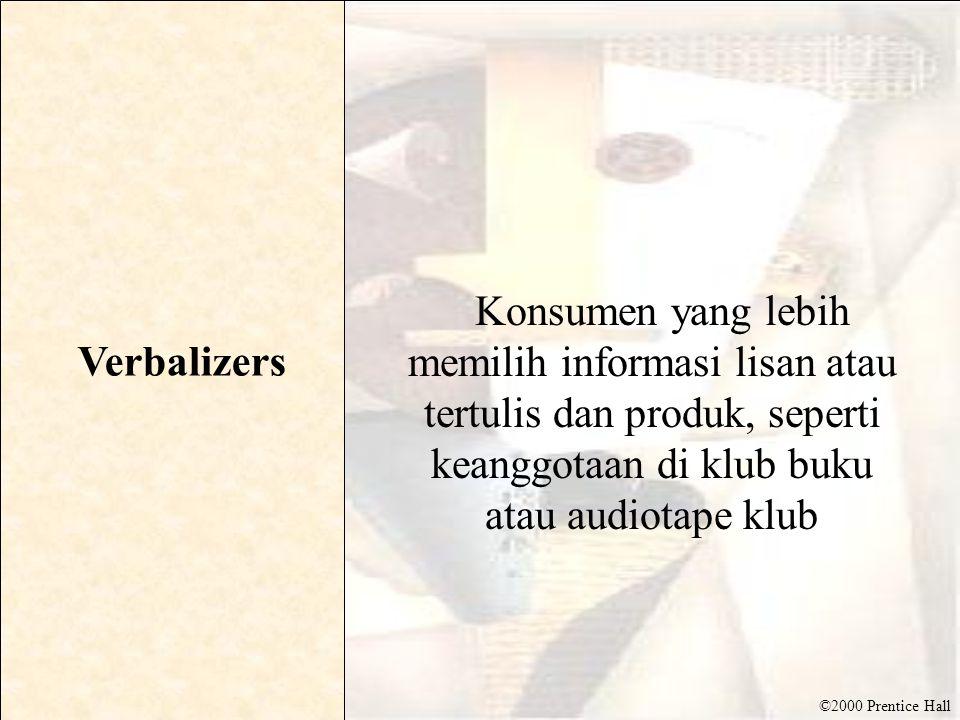 Verbalizers Konsumen yang lebih memilih informasi lisan atau tertulis dan produk, seperti keanggotaan di klub buku atau audiotape klub.