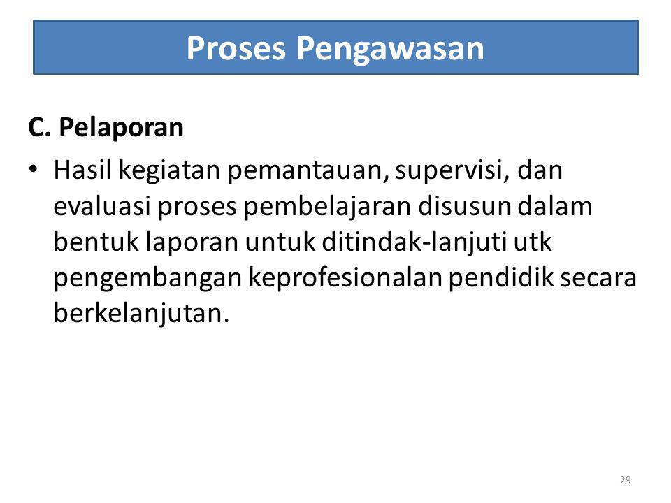 Proses Pengawasan C. Pelaporan