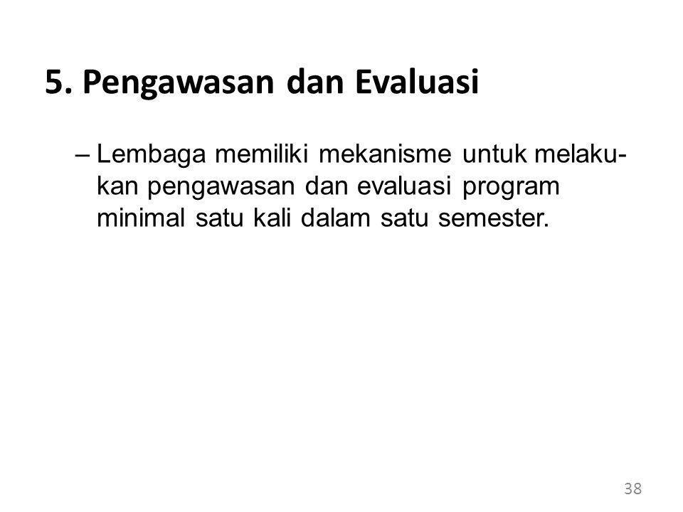 5. Pengawasan dan Evaluasi