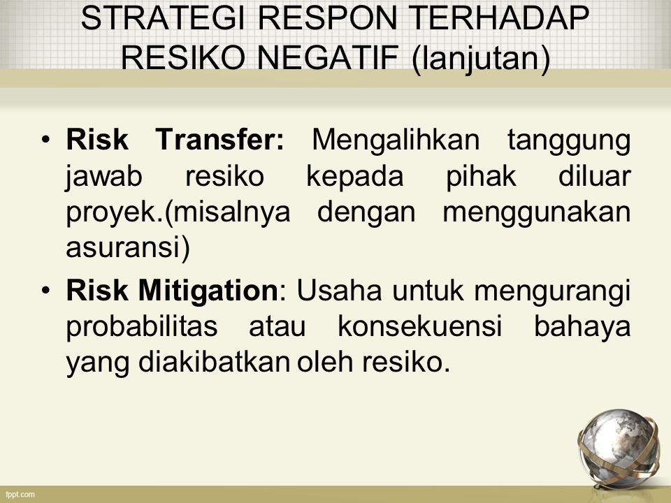 STRATEGI RESPON TERHADAP RESIKO NEGATIF (lanjutan)