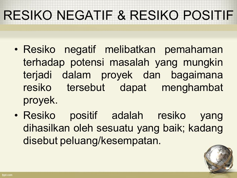 RESIKO NEGATIF & RESIKO POSITIF