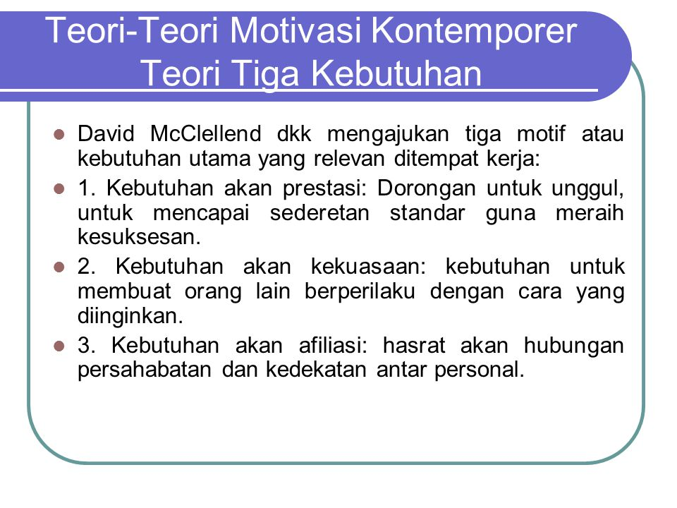 Teori-Teori Motivasi Kontemporer Teori Tiga Kebutuhan