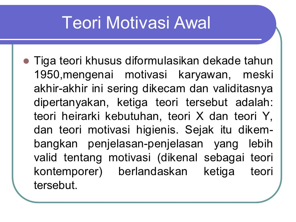 Teori Motivasi Awal