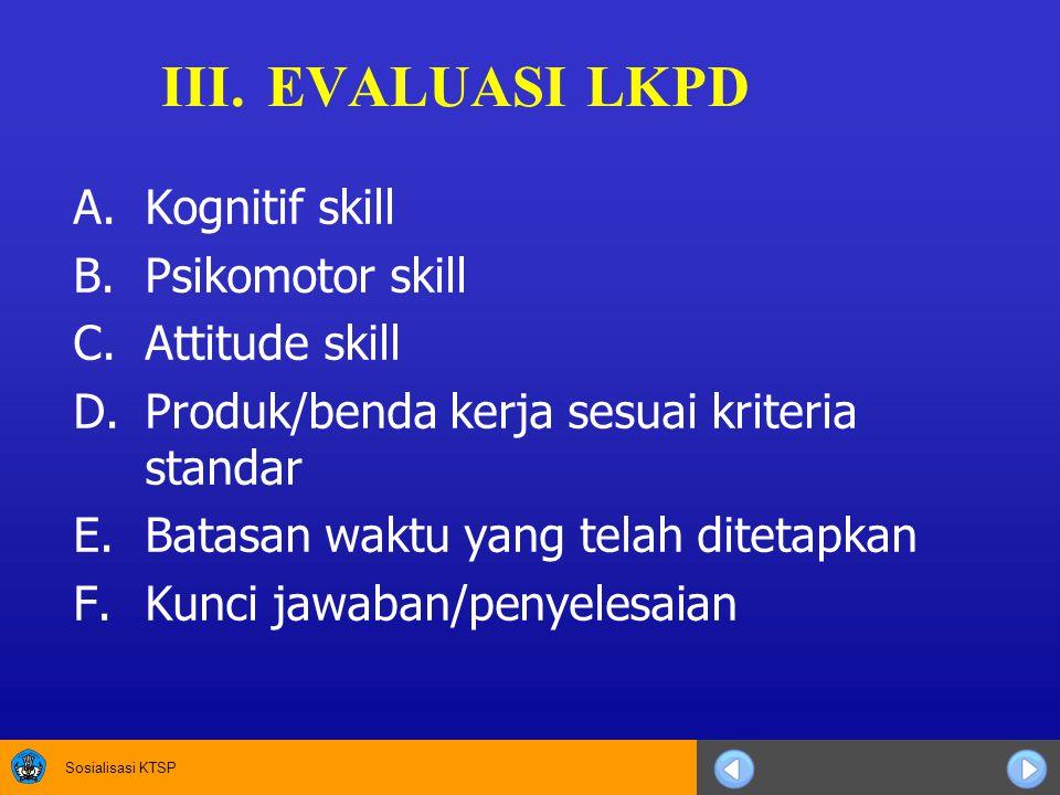 III. EVALUASI LKPD Kognitif skill Psikomotor skill Attitude skill