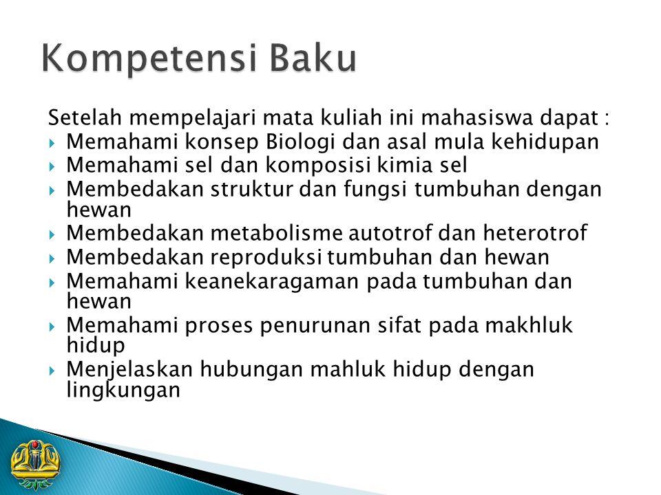 Kompetensi Baku Setelah mempelajari mata kuliah ini mahasiswa dapat :