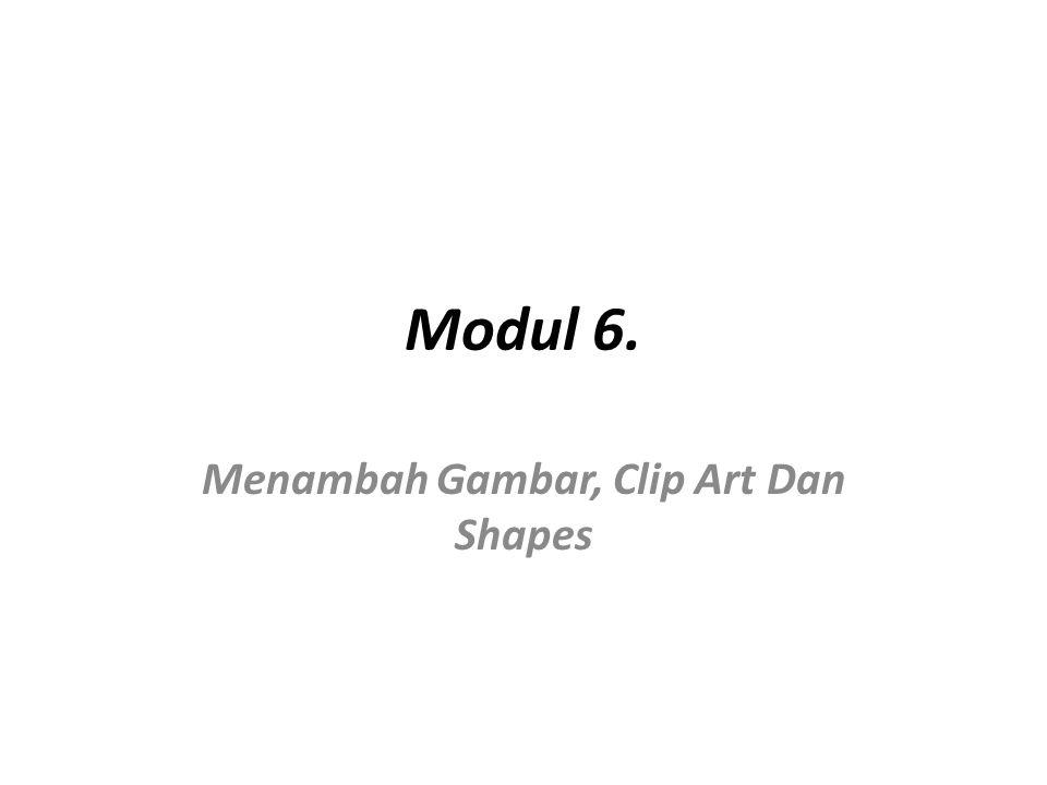 Menambah Gambar, Clip Art Dan Shapes