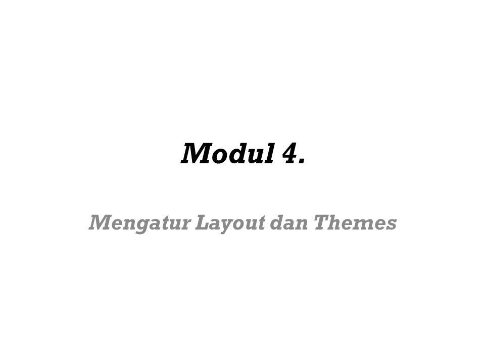 Mengatur Layout dan Themes