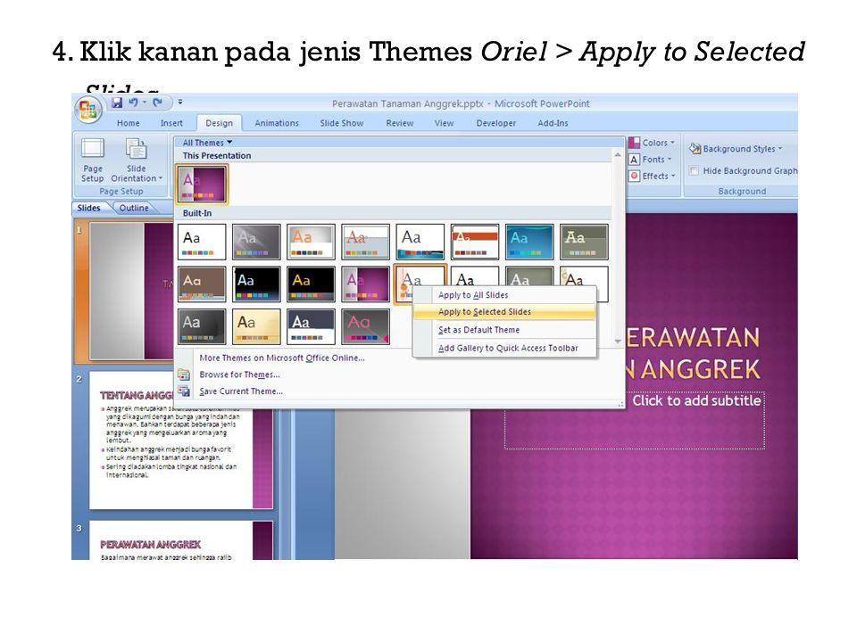 4. Klik kanan pada jenis Themes Oriel > Apply to Selected Slides.