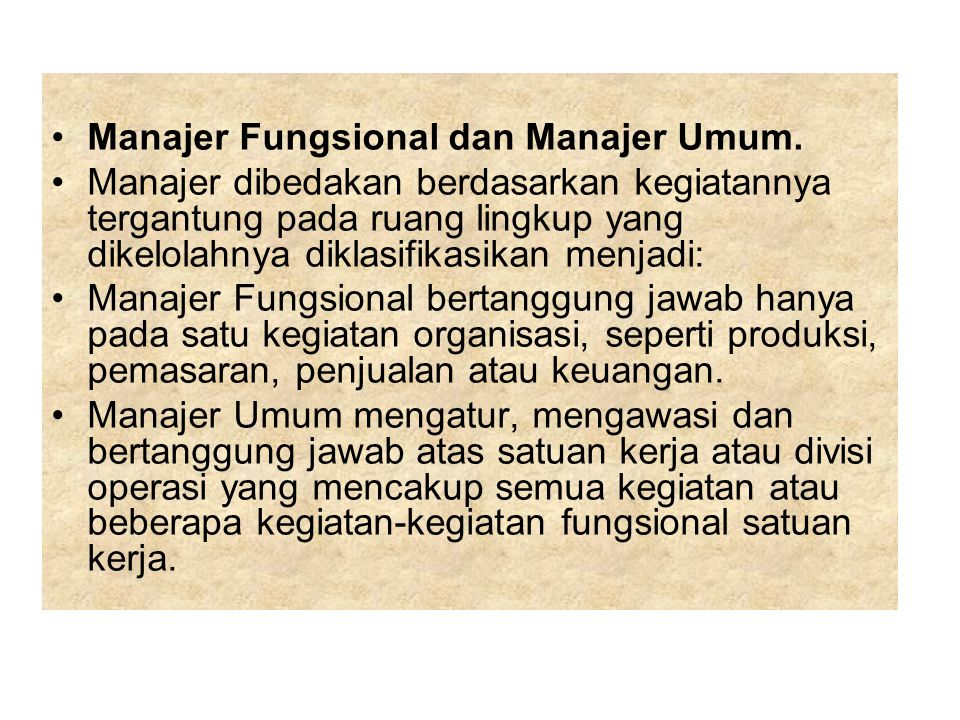 Manajer Fungsional dan Manajer Umum.