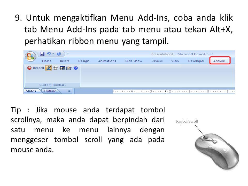 9. Untuk mengaktifkan Menu Add-Ins, coba anda klik tab Menu Add-Ins pada tab menu atau tekan Alt+X, perhatikan ribbon menu yang tampil.