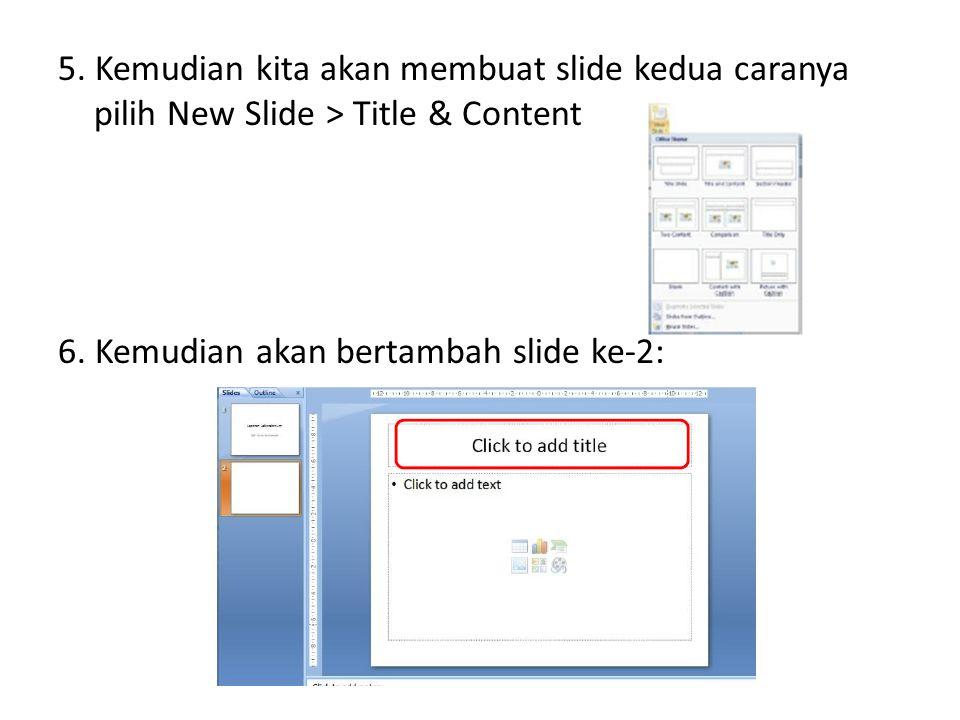 5. Kemudian kita akan membuat slide kedua caranya pilih New Slide > Title & Content