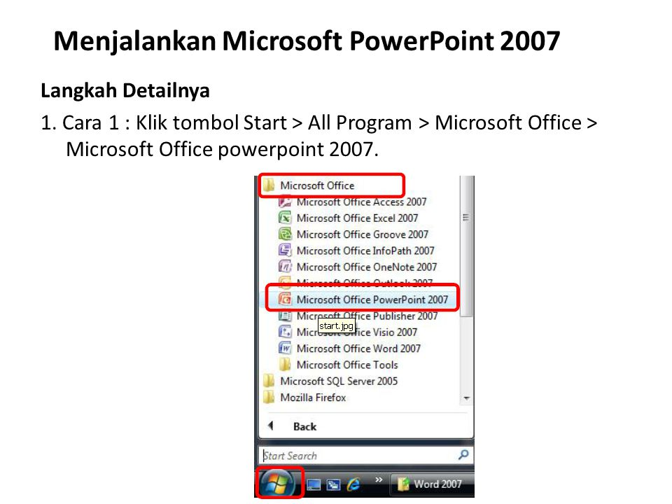 Menjalankan Microsoft PowerPoint 2007