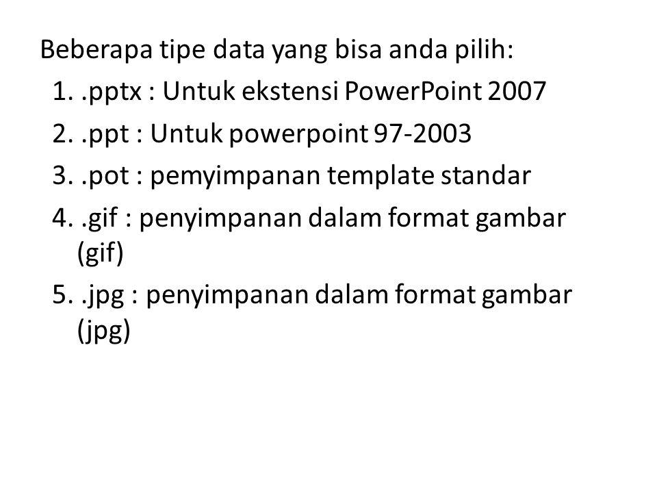 Beberapa tipe data yang bisa anda pilih: