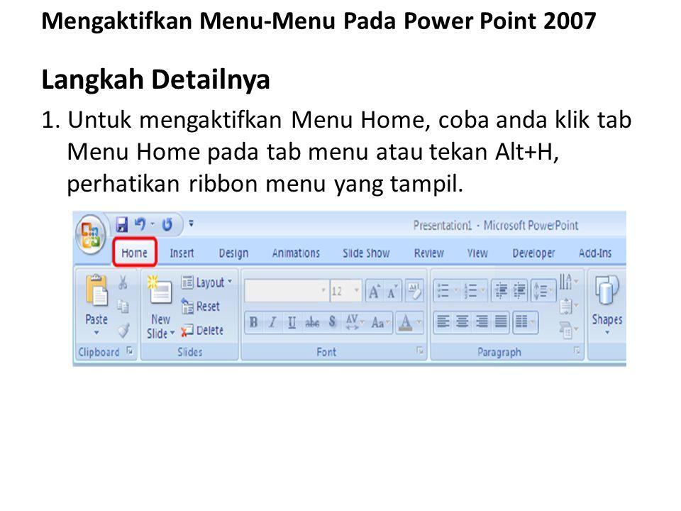 Mengaktifkan Menu-Menu Pada Power Point 2007