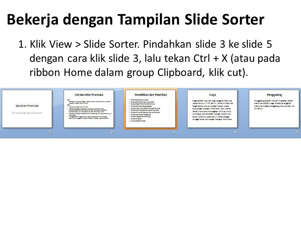 Bekerja dengan Tampilan Slide Sorter