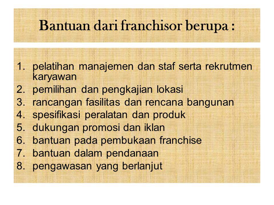 Bantuan dari franchisor berupa :