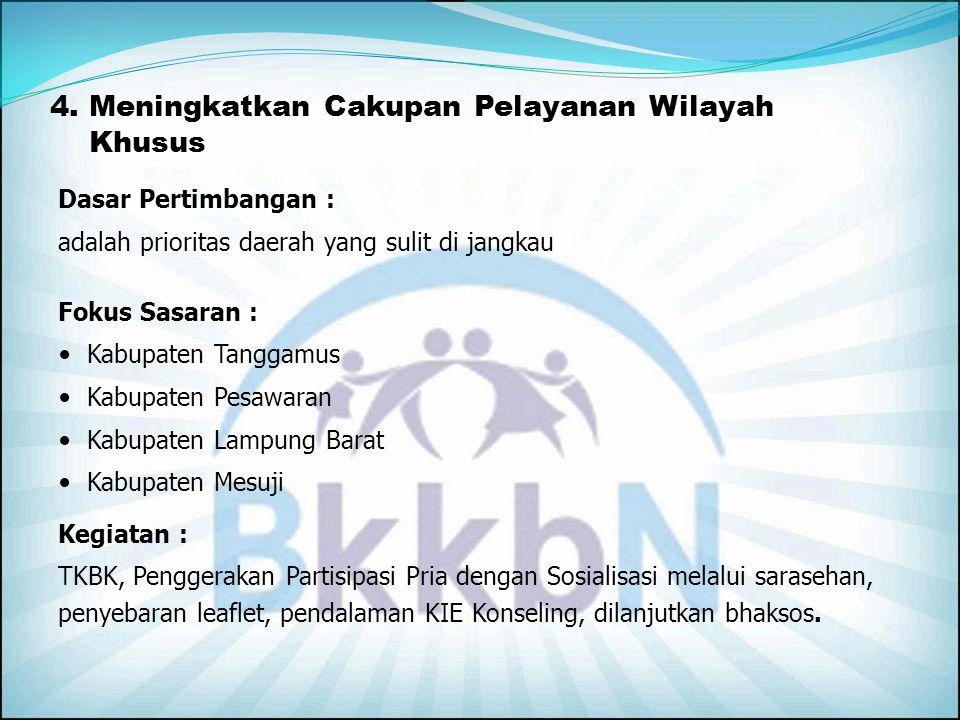 4. Meningkatkan Cakupan Pelayanan Wilayah Khusus