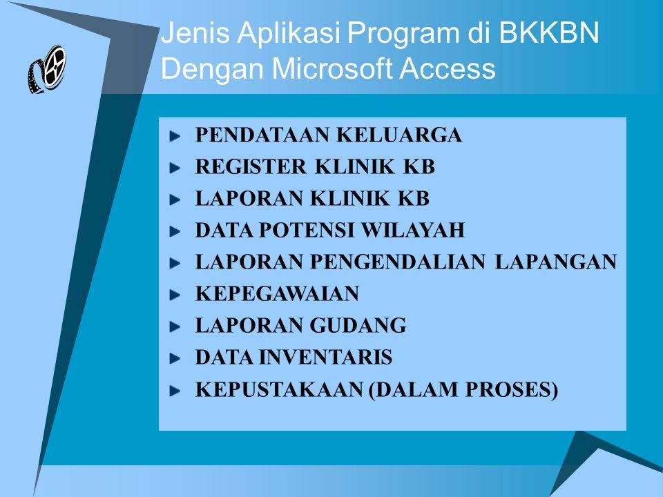 Jenis Aplikasi Program di BKKBN Dengan Microsoft Access