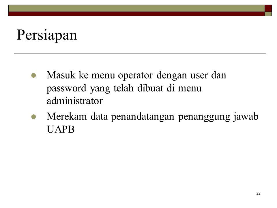 Persiapan Masuk ke menu operator dengan user dan password yang telah dibuat di menu administrator.