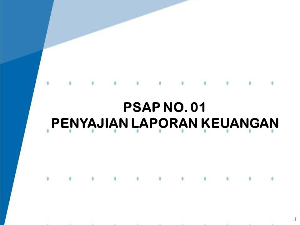 PSAP NO. 01 PENYAJIAN LAPORAN KEUANGAN