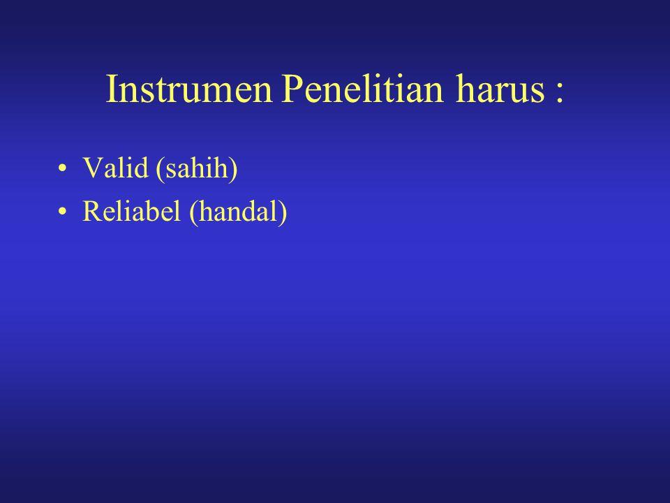 Instrumen Penelitian harus :