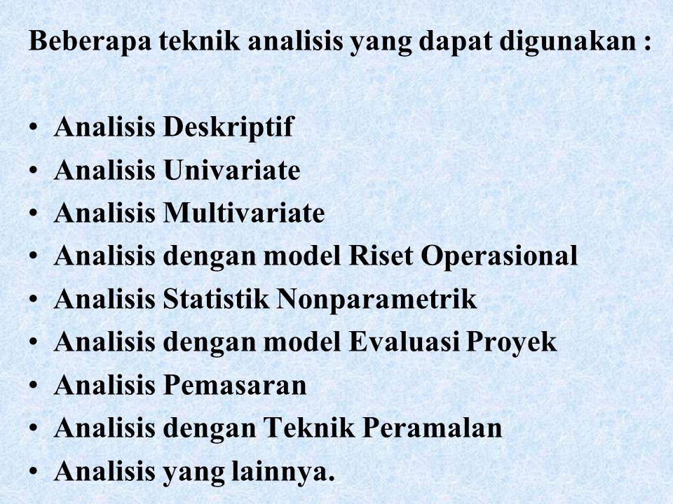 Beberapa teknik analisis yang dapat digunakan :