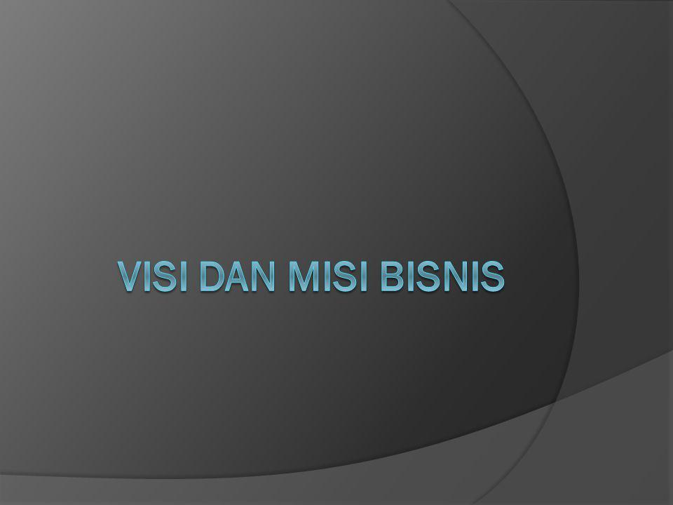 VISI dan MISI BISNIS