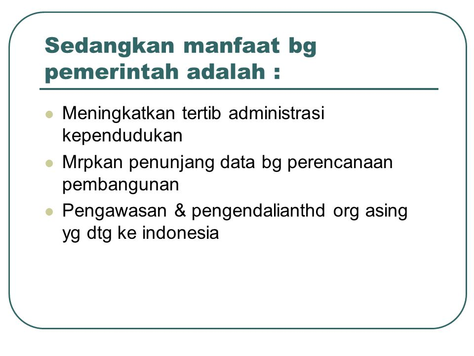 Sedangkan manfaat bg pemerintah adalah :