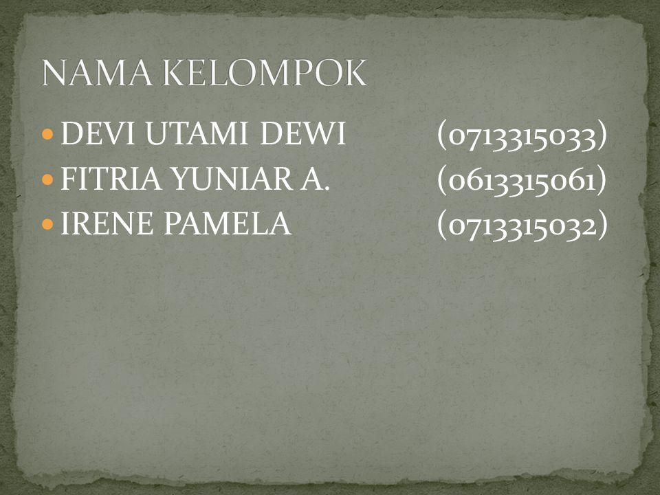 NAMA KELOMPOK DEVI UTAMI DEWI (0713315033)