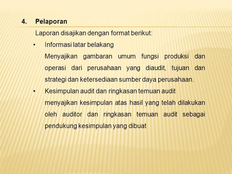 4. Pelaporan Laporan disajikan dengan format berikut: Informasi latar belakang.