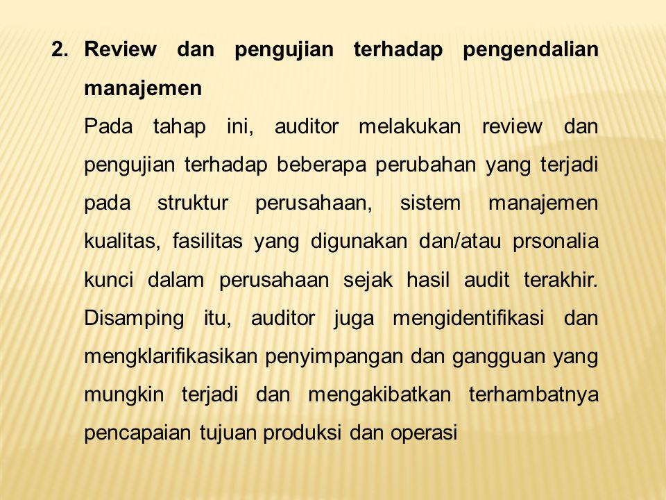 2. Review dan pengujian terhadap pengendalian manajemen