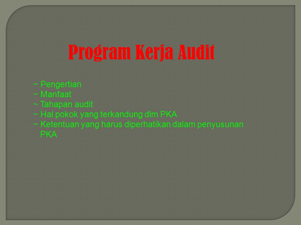 Program Kerja Audit ~ Pengertian ~ Manfaat ~ Tahapan audit