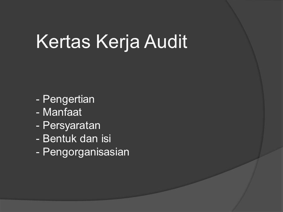 Kertas Kerja Audit - Pengertian - Manfaat - Persyaratan