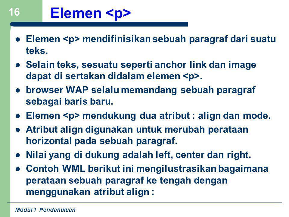 Elemen <p> Elemen <p> mendifinisikan sebuah paragraf dari suatu teks.