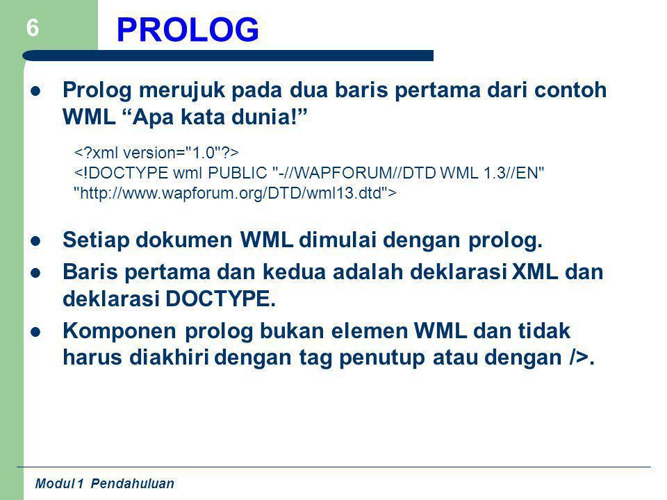 PROLOG Prolog merujuk pada dua baris pertama dari contoh WML Apa kata dunia!