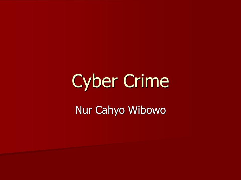 Cyber Crime Nur Cahyo Wibowo
