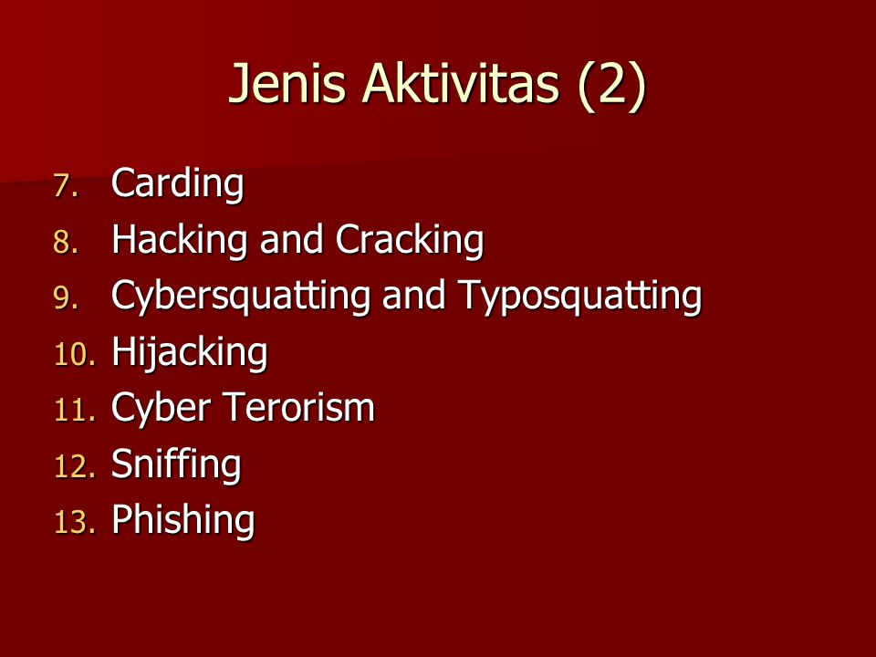 Jenis Aktivitas (2) Carding Hacking and Cracking