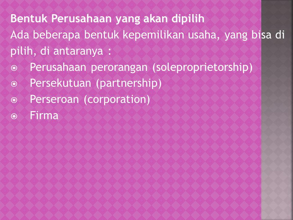 Bentuk Perusahaan yang akan dipilih